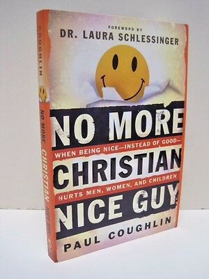 No More Christian Nice Guy by Paul Coughlin