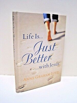 Life is Just Better with Jesus by Anne Graham Lotz