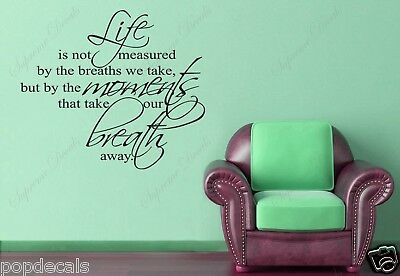 words decal Life is not measured by the breaths we take