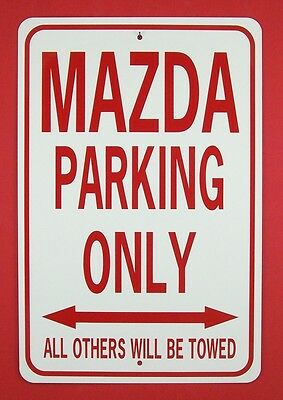 MAZDA PARKING ONLY  12X18 Aluminum Sign Won't rust or fade