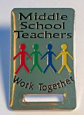 """""""MIDDLE SCHOOL TEACHERS WORK TOGETHER"""" Lapel Pin/Badge Holders/Lot of 25/NEW!"""