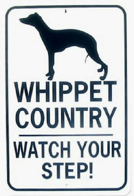 WHIPPET COUNTRY  Watch Your Step!  12X18 Aluminum Sign  Won't rust or fade