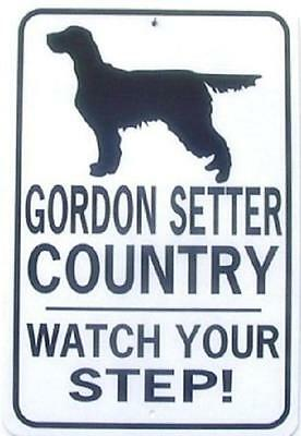 GORDON SETTER COUNTRY Watch Your Step!  12X18 Alum Dog Sign  Won't rust or fade