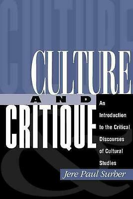 Culture and Critique: An Introduction to Critical Theory and Cultural Studies: A