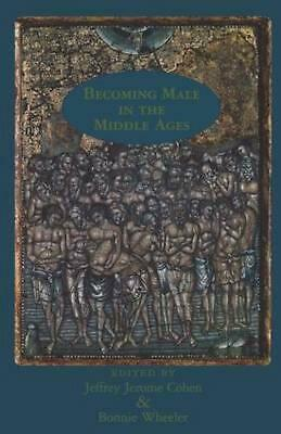 Becoming Male in the Middle Ages by Jeffrey Cohen (English) Paperback Book Free