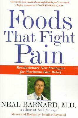 Foods That Fight Pain: Revolutionary New Strategies for Maximum Pain Relief by N