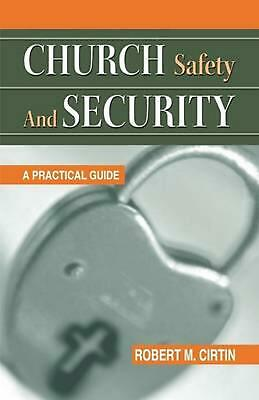 Church Safety and Security: A Practical Guide by Robert M. Cirtin (English) Pape