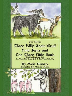 The Three Billy Goats Gruff Find Jesus & the Three Little Souls by Marie F. Dock
