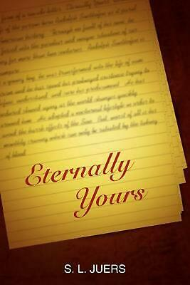 Eternally Yours by S.L. Juers (English) Paperback Book