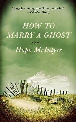 How to Marry a Ghost by Hope McIntyre (English) Paperback Book Free Shipping!