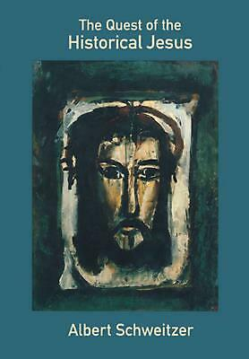 The Quest of the Historical Jesus by Albert Schweitzer (English) Paperback Book