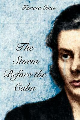 The Storm Before the Calm NEW by Tamara Imes