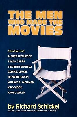 The Men Who Made the Movies: Interviews with Frank Capra, George Cukor, Howard H