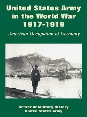 United States Army in the World War, 1917-1919: American Occupation of Germany b