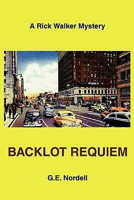 Backlot Requiem: A Rick Walker Mystery by G.E. Nordell (English) Paperback Book