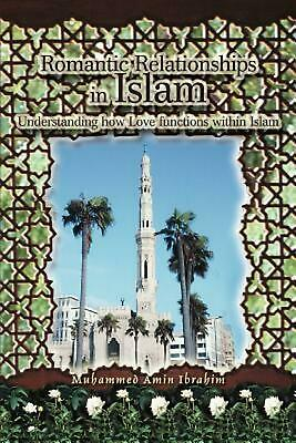 Romantic Relationships in Islam: Understanding How Love Functions Within Islam b