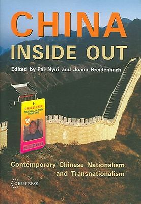China Inside Out: Contemporary Chinese Nationalism and