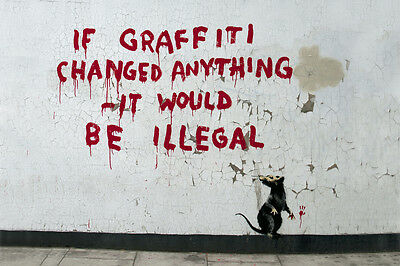 """Banksy - If Graffiti Changed Anything –It Would Be Illegal 24""""x36"""" Street Art"""