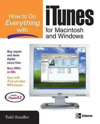 How to Do Everything with iTunes for Macintosh and Windows by Todd Stauffer (Eng