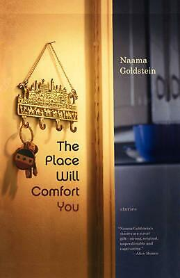 The Place Will Comfort You: Stories by Naama Goldstein (English) Paperback Book