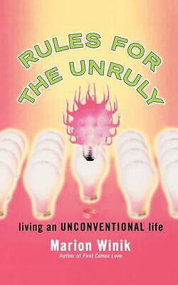 Rules for the Unruly: Living an Unconventional Life by Marion Winik (English) Pa