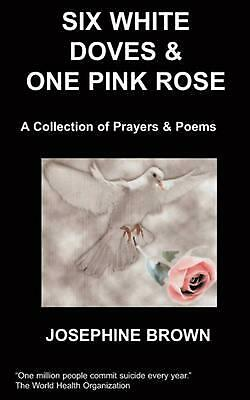 Six White Doves & One Pink Rose by J. Jr. Brown (English) Paperback Book Free Sh
