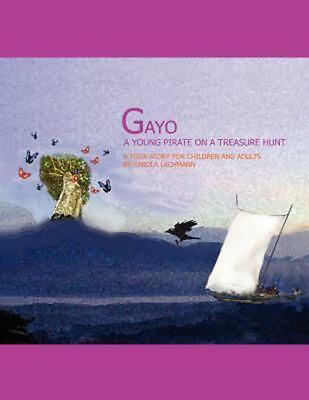 Gayo, a Young Pirate on a Treasure Hunt by Carola Lachmann (English) Paperback B