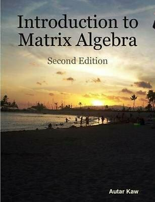 Introduction to Matrix Algebra by Autar Kaw (English) Paperback Book Free Shippi