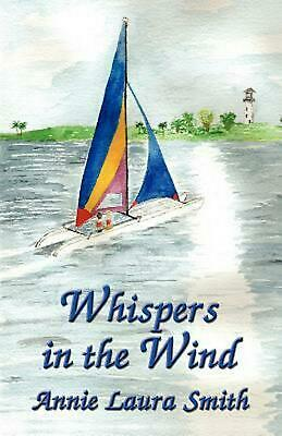 Whispers in the Wind NEW by Annie Laura Smith