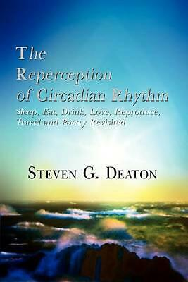 The Reperception of Circadian Rhythm: Sleep, Eat, Drink, Love, Reproduce, Travel