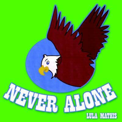 Never Alone by Lula Mathis (English) Paperback Book Free Shipping!