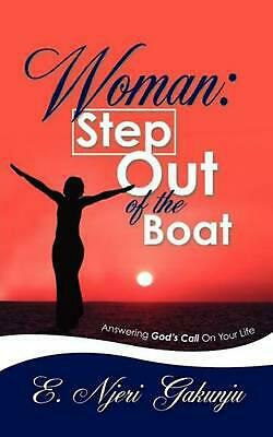 Woman: Step Out of the Boat NEW by E. Njeri Gakunju