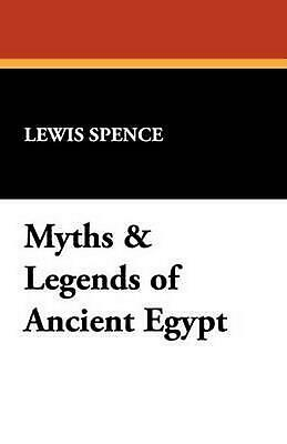 Myths & Legends of Ancient Egypt by Lewis Spence (English) Paperback Book Free S