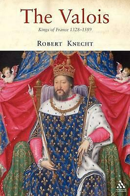 The Valois: Kings of France 1328-1589 by Robert Knecht (English) Paperback Book