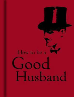 How to Be a Good Husband by Hardcover Book (English)