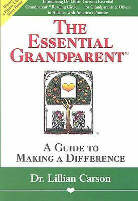 The Essential Grandparent: A Guide to Making a Difference: A Guide for Making a