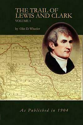 The Trail of Lewis and Clark Vol 1 by Olin D. Wheeler (English) Paperback Book F