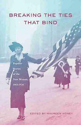 Breaking the Ties That Bind: Popular Stories of the New Woman, 1915 - 1930: Popu
