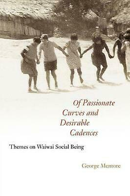 Of Passionate Curves and Desirable Cadences: Themes on Waiwai Social Being by Ge