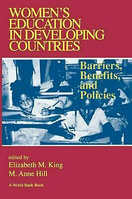Women's Education in Developing Countries: Barriers, Benefits and Policies by Wo