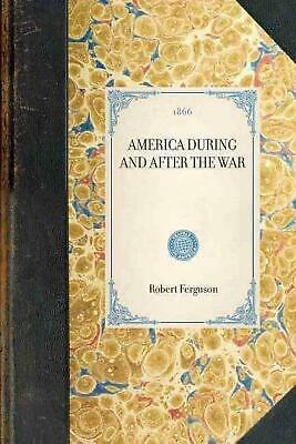 NEW America During and After the War by Robert Ferguson Paperback Book (English)