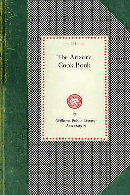 NEW Arizona Cook Book by Paperback Book (English) Free Shipping