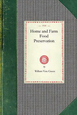 Home and Farm Food Preservation by William Cruess Paperback Book (English)