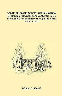 Annals of Lincoln County, North Carolina by William L. Sherrill (English) Paperb