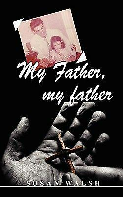 My Father, My Father by Susan Walsh (English) Paperback Book Free Shipping!