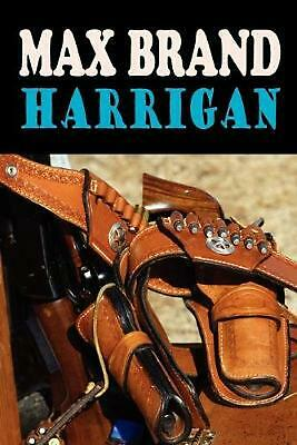 NEW Harrigan by Max Brand Paperback Book (English) Free Shipping
