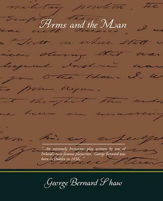 Arms and the Man by George Bernard Shaw (English) Paperback Book Free Shipping!