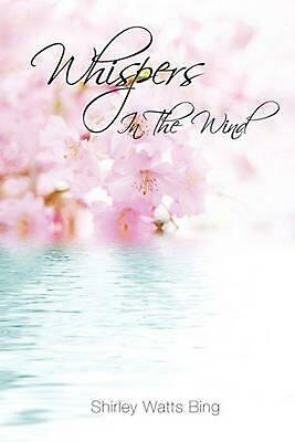 Whispers in the Wind NEW by Shirley Watts Bing