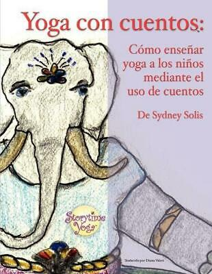 Yoga Con Cuentos by Sydney Solis (Spanish) Paperback Book Free Shipping!