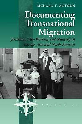 Documenting Transnational Migration: Jordanian Men Working and Studying in Europ